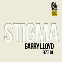 Stigma — BJ, Garry Lloyd