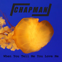 When You Tell Me You Love Me — Chapman