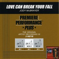 Love Can Break Your Fall (Premiere Performance Plus Track) — Jody McBrayer
