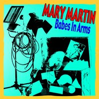 Babes In Arms — Mary Martin