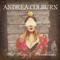 Sad Songs & Switchblades — Andrea Colburn