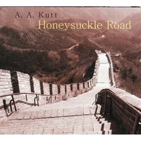 Honeysuckle Road — Andrew Kutt