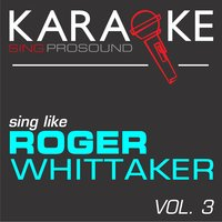 Karaoke in the Style of Roger Whittaker, Vol. 3 — Karaoke