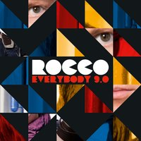 Everybody 9.0 — Rocco