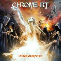 Reinkarnáció — Chrome Rt