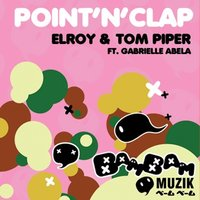 Point'n'clap — Elroy, Tom Piper, Elroy & Tom Piper feat. Gabrielle Abela, Gabrielle Abela