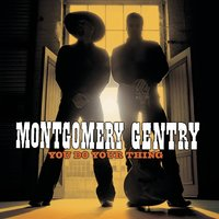 You Do Your Thing — Montgomery Gentry