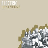 Life's A Struggle — Electric, Electric Company