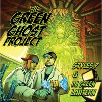 The Green Ghost Project (Clean) — The Evil Genius DJ Green Lantern & Styles P