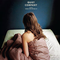 Songs For Staying In — Quiet Company