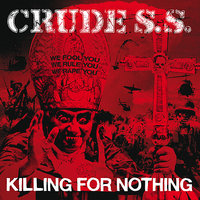 Killing For Nothing — Crude  SS