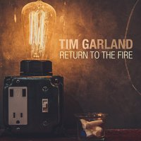 Return to the Fire — Tim Garland