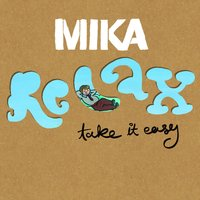 Relax, Take It Easy — Mika