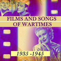 Films and Songs of Wartimes 1935-1945 — сборник