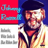 Rednecks, White Socks & Blue Ribbon Beer — Johnny Russell