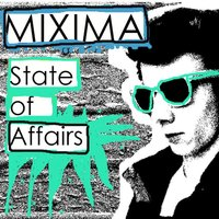 State of Affairs — Mixima