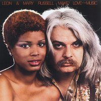 Make Love To The Music — Leon & Mary Russell