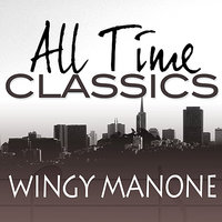 All Time Classics — Wingy Manone
