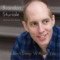 I Couldn't Sleep Without You (feat. Nat Zegree) — Brandon Sturiale