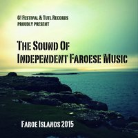 The Sound of Independent Faroese Music (G! Festival 2015 and Tutl Presents) — сборник