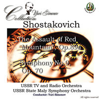 "Shostakovich: ""The Assualt of Red Mountain"", Symphony No. 9 — Дмитрий Дмитриевич Шостакович, Юрий Симонов, USSR TV and Radio Orchestra, USSR State Maly Symphony Orchestra"