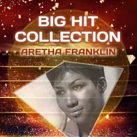 Big Hit Collection — Aretha Franklin
