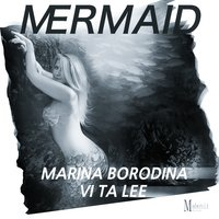 Mermaid — Marina Borodina, Vi Ta Lee