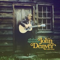 All of My Memories — John Denver