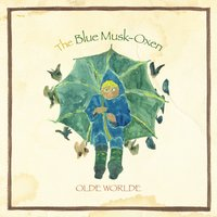 The Blue Musk-Oxen — Olde Worlde