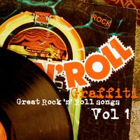 Rock 'n' Roll Graffiti Vol. 1 (Great Rock 'n' Roll Songs) — сборник