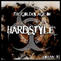 The Golden Age of Hardstyle, Vol. 1 — сборник
