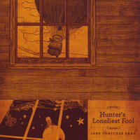 Hunter's Loneliest Fool — Jane Thatcher Band