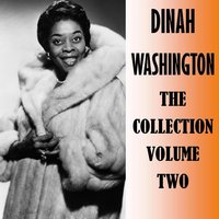 The Collection Volume Two — Dinah Washington