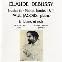 Debussy: Etudes For Piano / En Blanc Et Noir — Paul Jacobs/Gilbert Kalish