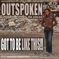 Got To Be Like This! — Outspoken