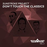 Don't Touch The Classics, Vol. 2 — Sunstroke Project