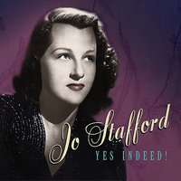 Yes Indeed! — Jo Stafford