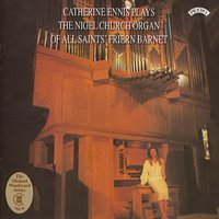 The Nigel Church Organ of All Saints' Friern Barnet, North London — Catherine Ennis