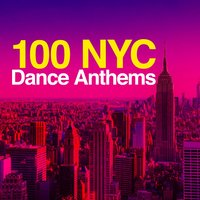 100 Nyc Dance Anthems — Ibiza Dance Party, Dance Music, Dance Music|Ibiza Dance Party