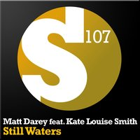 Still Waters — Kate Louise Smith, Matt Darey