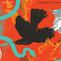 Eliminate the Toxins — Mark Davis