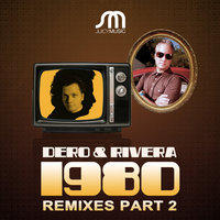 1980 Remix Part 2 — Robbie Rivera, Dero, Dero & Robbie Rivera