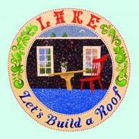 Let's Build a Roof — Lake