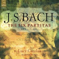 J. S. Bach: The Six Partitas BWV 825-830 — Lucy Carolan