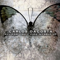 All for You / Pick Myself Up — Carlos DaCosta