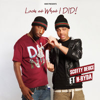 Look at What I Did (feat. H-RYDA) — Scotty Deuce feat. H Ryda
