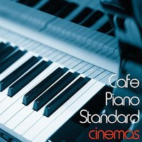 Cafe Piano Standard CINEMAS — Tomoharu Hani
