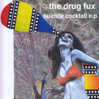 Suicide Cocktail - EP — The Drug Fux