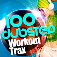100 Dubstep Workout Trax — сборник