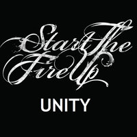 Unity — Start the Fire Up